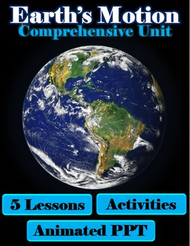 Earth's Motion Comprehensive Unit (5 Lessons, Power point, Activities & Test)