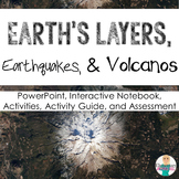 Layers of the Earth + Plate Tectonics, Earthquakes & Volca