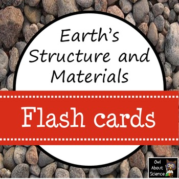 Earth's Structure and Materials Flash Cards