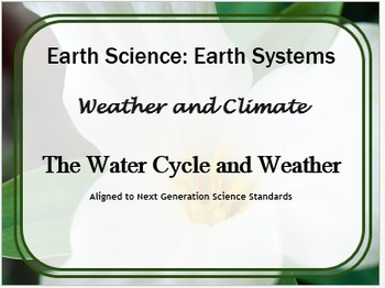 Earth's Systems Weather, Water Cycle, and Climate: Next Ge