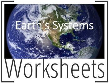 Earth's Systems Worksheets