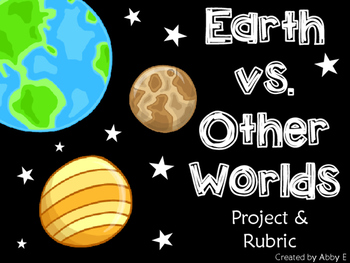 Earth vs. Other Worlds Project & Rubric