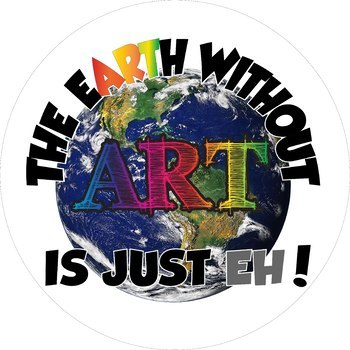 Earth without Art is just Eh! Poster