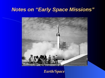 "Earth/Space Lesson II PowerPoint ""Early Space Missions"""
