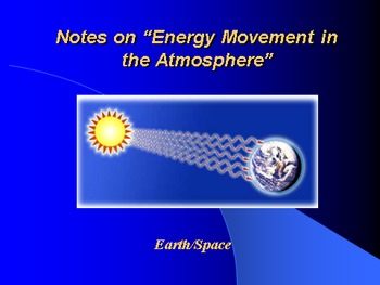 "Earth/Space Lesson II PowerPoint ""Energy Movement in the A"
