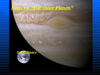 """Earth/Space Lesson III PowerPoint """"The Outer Planets"""""""