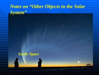 """Earth/Space Lesson IV PowerPoint """"Other Objects in the Solar System"""""""