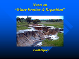 "Earth/Space Lesson IV PowerPoint ""Water Erosion and Deposition"""