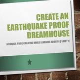 Earthquake Proof Dream House