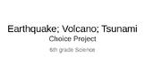 Earthquake, Volcano, Tsunami Choice Project