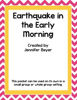 Earthquake in the Early Morning Comprehension Packet - Inf