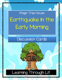 Magic Tree House EARTHQUAKE IN THE EARLY MORNING - Discussion Cards
