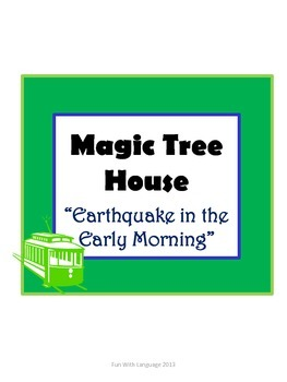 Earthquake in the Early Morning Magic Tree House #24 Comprehension Novel Study