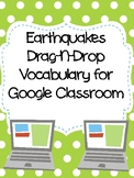 Earthquakes Drag-n-Drop Vocab for Google Classroom