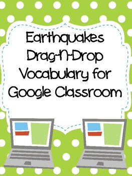 Earthquakes Drag-n-Drop Vocab for Google Classroom