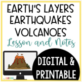 Earth's Layers, Earthquakes and Volcanoes - PowerPoint, Notes, and More!