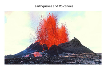 Earthquakes and Volcanos