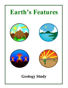 Earth's Features - Geology Study, Activities and Handouts
