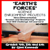 Earth's Forces, Erosion & Weathering Enrichment Projects,