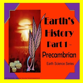 Earth's History Part 1 Precambrian Special Education/Autism/ID/ODD/CP/DHH/ELS