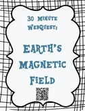Earth's Magnetic Field 30 minute WebQuest