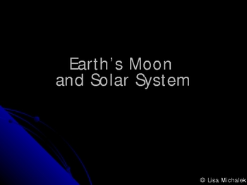 Earths Moon and Solar System Astronomy PowerPoint Presentation Lesson