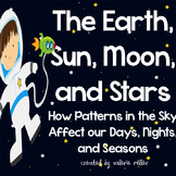 Earth's Place in the Universe -Patterns in the earth, moon, sun, and stars
