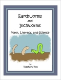 Earthworms and Inchworms: Literacy, Math and Science