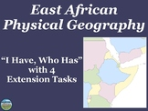East African Physical Geography Review Game: I Have Who Has