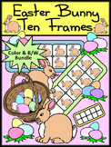 Easter Activities: Easter Bunny Easter Ten Frames Math Activity Bundle -Color&BW