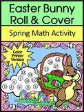 Easter Math Activities: Easter Bunny Roll & Cover Spring Math Activity - Color