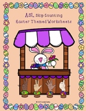 Easter ASL Skip Counting By 2s, 3s, 5s, 10s Freebie