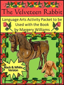 Easter Reading & Christmas Reading: The Velveteen Rabbit Activity Packet
