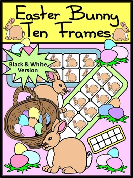 Easter Game Activities: Easter Bunny Easter Ten Frames Activity Packet