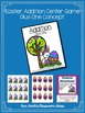 Easter Math A Quick and Easy to Prep Addition Plus One Center Game