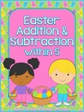 Easter Addition & Subtraction Within 5