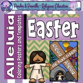 Easter Sunday ~ Alleluia, Posters & Coloring Pages ~ Bible Theme