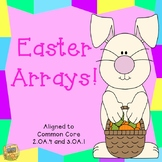 Arrays - Easter Arrays - Common Core 2.OA.4 and 3.OA.1