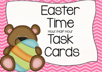 Easter BEARS Time to the Hour and Half Hour Task Cards