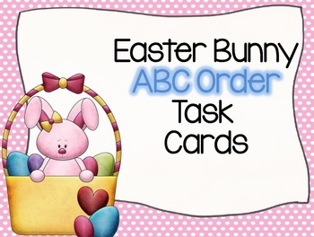 Easter BUNNY ABC Order Task Cards