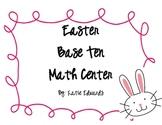Easter Base Ten Match Center- Common Core