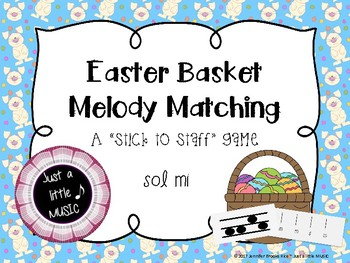 Easter Basket Melody Matching--A stick to staff notation game {sol mi}