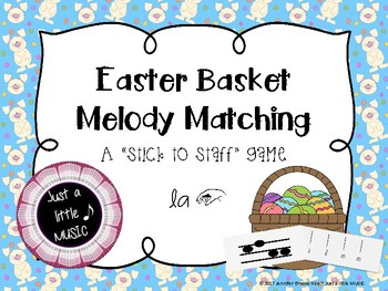 Easter Basket Melody Matching--A stick to staff notation game {sol mi la}