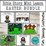 Easter Bible Story Mini Lesson Bundle