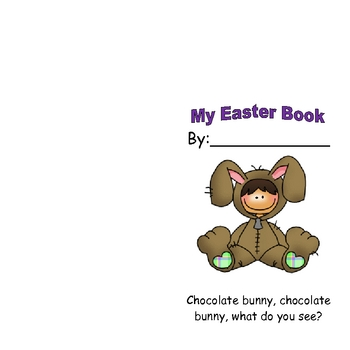 Easter Booklet - Chocolate Bunny, Chocolate Bunny What Do You See?