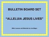 Easter Bulletin Board Set - Alleluia Jesus Lives.  Print and Hang!