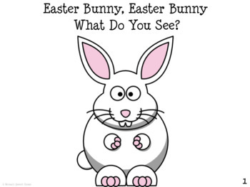 BUNNY, BUNNY WHAT DO YOU SEE? Early Reader Literacy Circle EASTER