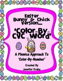 Easter (Bunny & Chick) 'Color By CVC Word' ~A Phonics Appr
