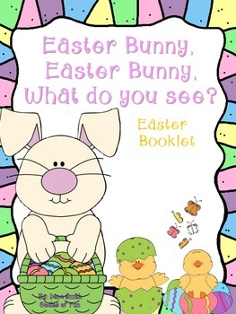 Easter Bunny, Easter Bunny, what do you see? (Easter symbo
