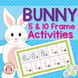 Easter Bunny  5 and 10 Frame Math Activities